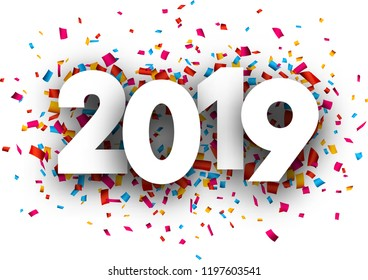 White 2019 new year background with colorful paper confetti. Vector illustration.