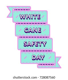 White Cane Safety day emblem isolated vector illustration on white background. 15 october world social holiday event label, greeting card decoration graphic element