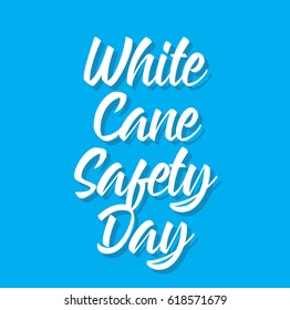 white cane safety day, text design. Vector calligraphy. Typography poster. Usable as background.