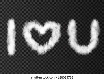 White cloud text I love you isolated on transparent background.  Steam  heart  shape special effect.  Realistic  vector fog,  fire smoke  or mist texture for Valentine day banner template .