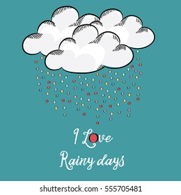 White clouds in the sky with colorful raindrops. Vector illustration on blue background with quote: I love rainy days