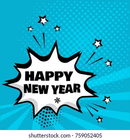 White comic bubble with HAPPY NEW YEAR word on blue background. Comic sound effects in pop art style. Vector illustration.