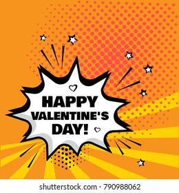 White comic bubble with Happy Valentine's Day word on orange background. Comic sound effects in pop art style. Vector illustration.