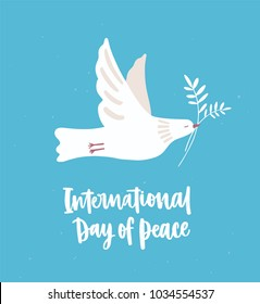 White dove, pigeon or bird flying and carrying olive branch. Beautiful symbol of love and pacifism and International Day of Peace inscription or hand lettering. Flat cartoon vector illustration.