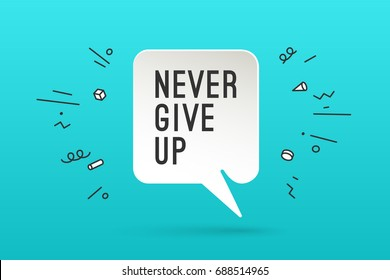 White paper bubble cloud with text Never Give Up for emotion, motivation, positive design. Poster with cloud talk, shadow and motivation message. Inspiration colorful concept. Vector Illustration
