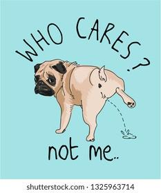 who cares slogan with cartoon dog peeing illustraion