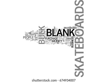 WHO NEEDS BLANK SKATEBOARDS TEXT WORD CLOUD CONCEPT