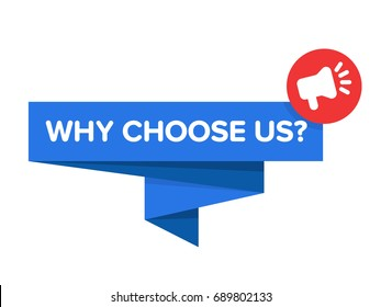 "Why choose us badge vector isolated on white. Origami speech bubble with text ""Why choose us?"" and megaphone icon."