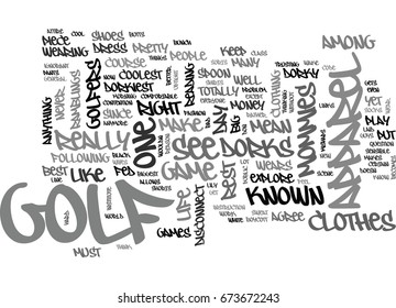 WHY IS GOLF APPAREL SO DORKY TEXT WORD CLOUD CONCEPT