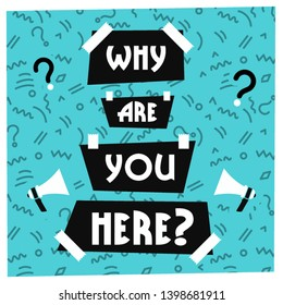 Why are You Here? Vector Illustration Poster.