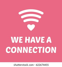 wifi heart we have a connection funny Fashion Slogan pink background for T-shirt and apparels graphic vector Print.