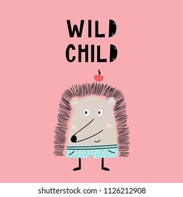 Wild child - Cute hand drawn nursery poster with hedgehog animal and hand drawn lettering. Vector illustration in candinavian style.