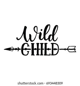 Wild Child hand brush lettering, inspirational quote about freedom. Hand drawn vector typography card with phrase and arrow. Bohemian design elements for prints and posters. Modern brush calligraphy.