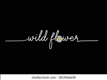 wild flower love yourself stay positive. vector illustration design for fashion graphics, t shirt prints, posters etc stationery,mug,t shirt,phone case  fashion style trend spring summer print pattern