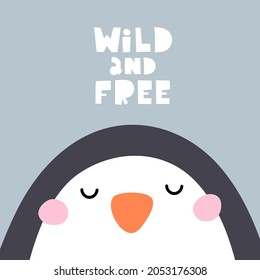 wild and free. cartoon penguin, hand drawing lettering. Colorful vector illustration, flat style. design for greeting cards, print, poster