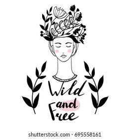Wild and free. Hand drawn beautiful artwork of a girl head with decorative hair and romantic flowers on her head. Lettering, hand written text. Cartoon, vector, monochrome, abstract, black on white.