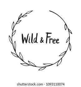 Wild and free - hand written quote in floral frame