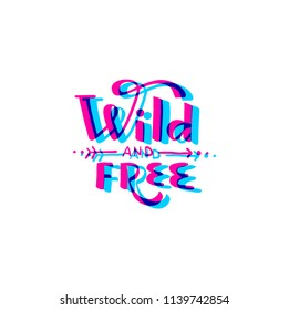 Wild and free handwritten text. Vector lettering illustration EPS 10.