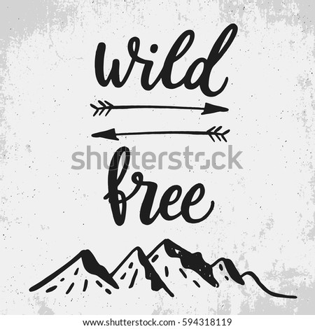 Wild Free Life Style Inspiration Quotes Stock Vector Royalty Free