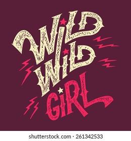 Wild wild girl, hand-lettering women's t-shirt and wear design