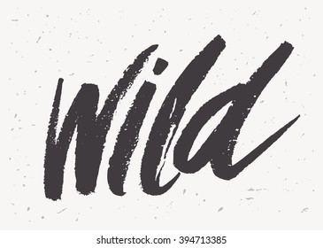 Wild. Hand lettering.