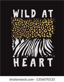 wild at heart slogan with animal skin illustration