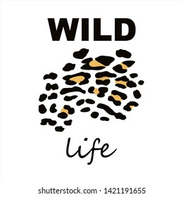wild life logo. Leopard print with text. Creative fashion Design pattern. T-shirt, greeting card, poster, banner. Animal Skin. Vector illustration.