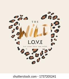 wild love slogan gold foil print on leopard skin heart shape background
