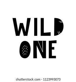 Wild one - hand drawn lettering nursery poster. Black and white vector illustration in scandinavian style.