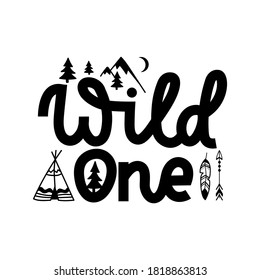 Wild one inspirational card with doodles.Nursery or camp adventure lettering quote with mountains,feathers arrows,trees and wigwam.Summer travel design isolated on white background.Vector illustration