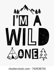 I'm a wild one slogan graphic for kids t-shirt and other uses.