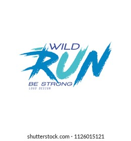 Wild run, be strong logo design, inspirational and motivational slogan for running poster, card, decoration banner, print, badge, sticker vector Illustration