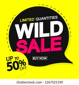 Wild Sale, speech bubble banner design template, discount tag, up to 50% off, vector illustration
