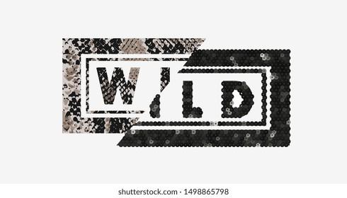 wild slogan on snake skin and black sequins glitter illustration