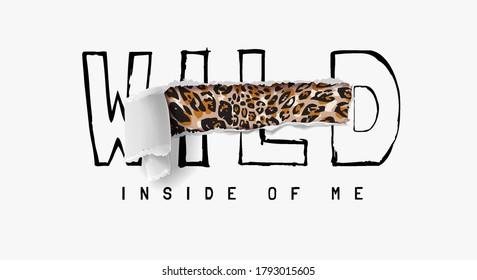 wild slogan ripped off revealing leopard skin inside illustration