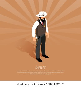 Wild west sheriff with gold badge on chest and gun in holster brown background isometric vector illustration