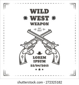 Wild west vector poster with engraving western revolvers. Vintage style.