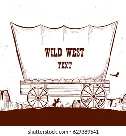 Wild west wagon with american prairies.Vector illustration background for text