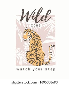 wild zone slogan with sitting tiger looking back illustration
