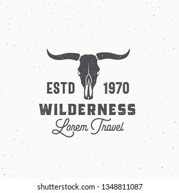 Wilderness Abstract Vector Sign, Symbol or Logo Template. Bull or Cow Skull with Horns and Retro Typography. Vintage Emblem with Shabby Textures. Isolated.