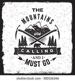 wilderness and nature exploration vintage poster. the mountains are calling and i must go typography concept. artwork for wear with mountains, bear, ice axes, forest, trees, arrow, ribbon.