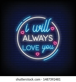 I will always love you for poster in neon style. romantic quotes and word in neon sign style. invitation card, light banner, greeting card, flyer, posters