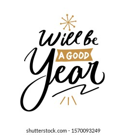 Will be a good Year quote text for happy new year 2020 hand lettering typography vector illustration with fireworks symbol ornaments
