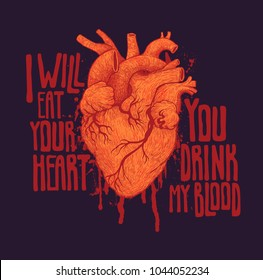 I Will Eat Your Heart. You Drink My Blood. Design Poster With Human Heart And Hand Drawing Font. Engraved Style. Vector Illustration