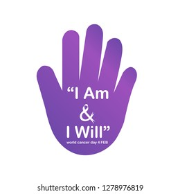 I am and I will- World Cancer Day February 4th- Inspirational quote for campaign or empowerment
