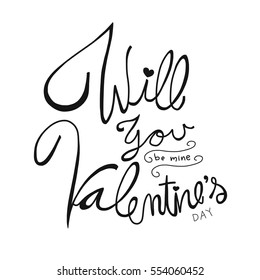 Will you be mine, Valentine's Day word lettering