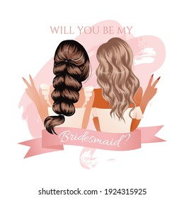 Will you be my bridesmaid invitation card design. Best friend concept. Beautiful hairstyle girl