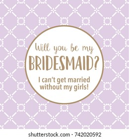 Will you be my bridesmaid question card square shape Romantic design. Hand written text with pattern. Vector template.