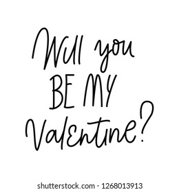 WILL YOU BE MY VALENTINE. VECTOR LOVELY GREETING HAND LETTERING. LOVE LETTERING WORDS