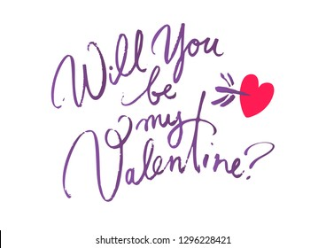 Will you be my Valentine. Valentines day  card with hand written brush lettering  Hand drawn calligraphy .